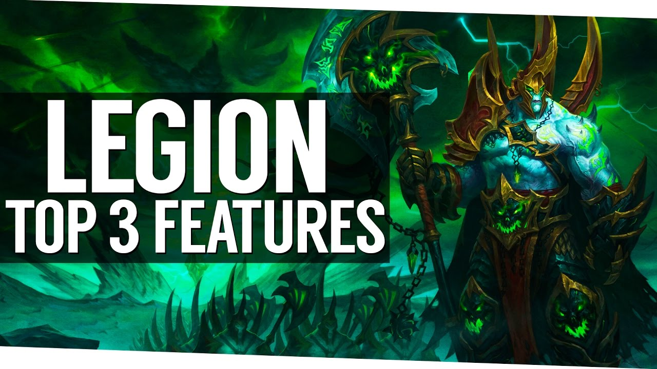 Top 3 Favorite Additions To World Of Warcraft Legion So