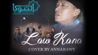 LAW KANA BAINANA - ANNABAWY (Cover Versi Indonesia)