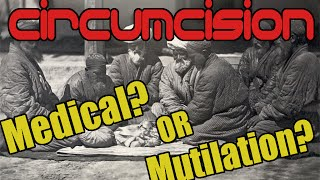 Circumcision: Medical or Mutilation?