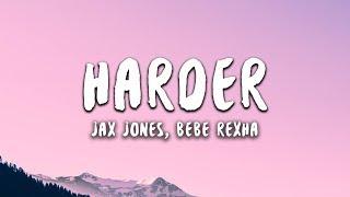 Gambar cover Jax Jones, Bebe Rexha - Harder (Lyrics)