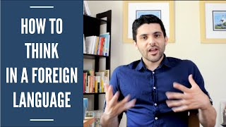 How To Think In A Foreign Language