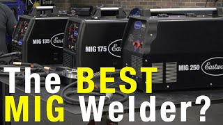 Quick MIG Buyers Guide:Which MIG Welder is Right For You? Eastwood
