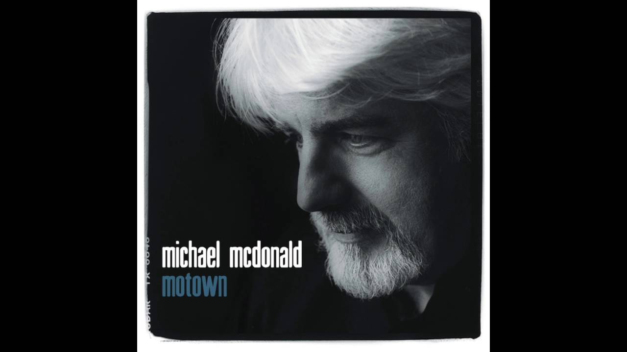 Michael McDonald – I Want You [Marvin Gaye]