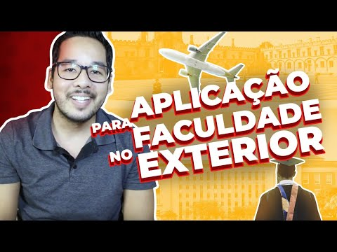 Como se inscrever para FACULDADES NO EXTERIOR? | APPLICATION