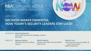 Decision-Maker Dementia: How Today's Security Leaders Stay Lucid