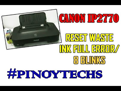 How To RESET WASTE INK PAD FULL   CANON IP2770 (8 BLINKS)