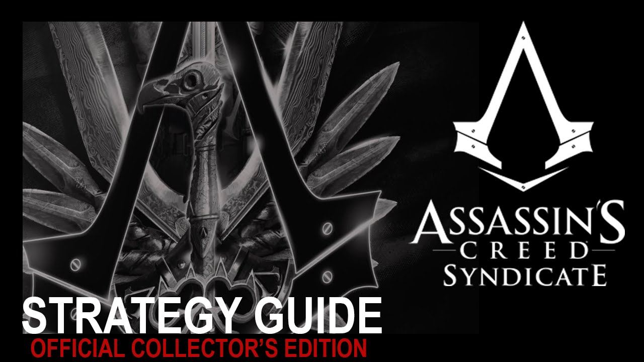 REVEAL Assassins Creed Syndicate Strategy Guide Collectors Edition