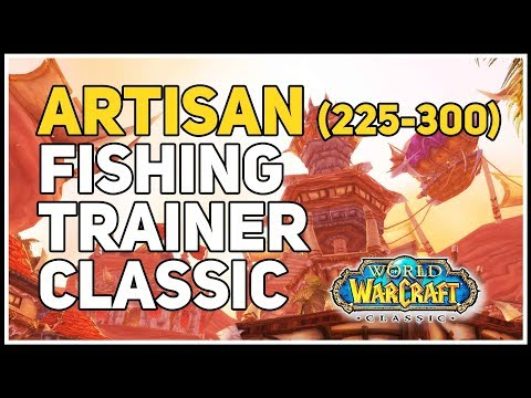 Artisan Fishing Trainer Location WoW Classic (225-300)