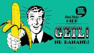 Mad Maks & SDP - Geil, ne Banane! thumbnail