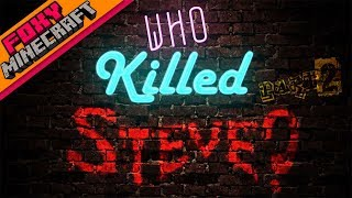 Who Killed Steve | PART 2 | INTRO [1/8]