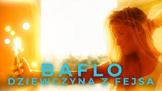 Смотреть клип Baflo - Dziewczyna Z Fejsa