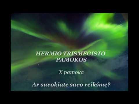 HERMIS TRISMEGISTAS X pamoka: Ar suvokiate savo reikšmę?