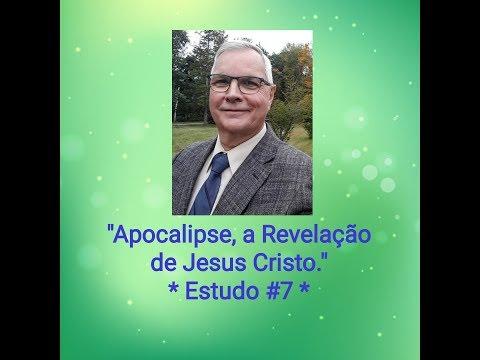 """Introdução ao Estudo #7, """"Apocalipse, a Revelação de Jesus Cristo""""."""