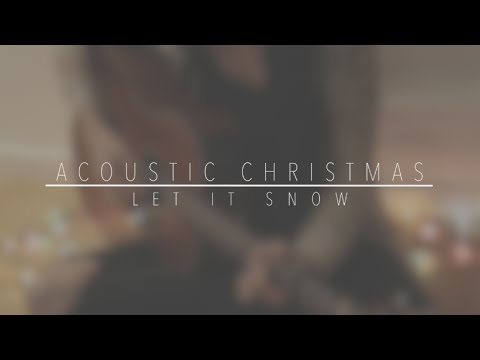 ACOUSTIC CHRISTMAS | Let It Snow