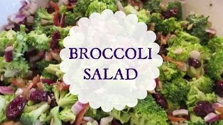 Broccoli Salad --  #1 Salad At The Party!