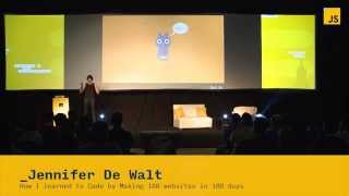 Jennifer De Walt: How I learned to Code by Making 180 websites in 180 days | JSConf.ar 2014