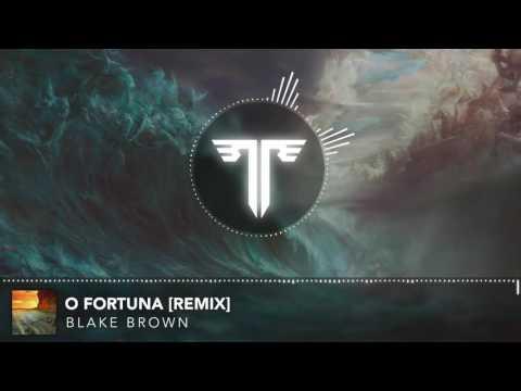 Blake Brown - O Fortuna [Remix]