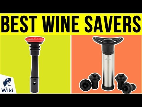 10 Best Wine Savers 2019