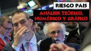 Análisis Teórico, Numérico y Gráfico del RIESGO PAIS. Aprendé a Invertir con Economia para Todos