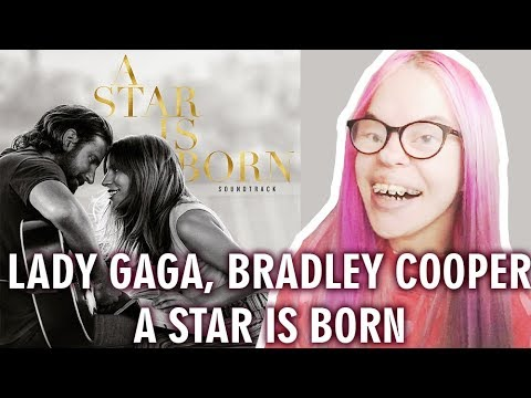 LADY GAGA, BRADLEY COOPER - A STAR IS BORN (SOUNDTRACK REACTION)   Sisley Reacts