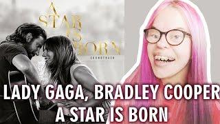 Baixar LADY GAGA, BRADLEY COOPER - A STAR IS BORN (SOUNDTRACK REACTION) | Sisley Reacts
