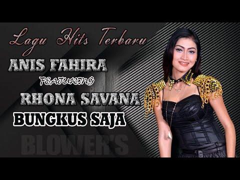 BUNGKUS SAJA ANIS FAHIRA WITH BLOWERS MUSIC