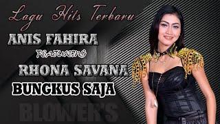Download Lagu BUNGKUS SAJA ( DIDI KEMPOT ) ANIS FAHIRA WITH BLOWERS MUSIC mp3