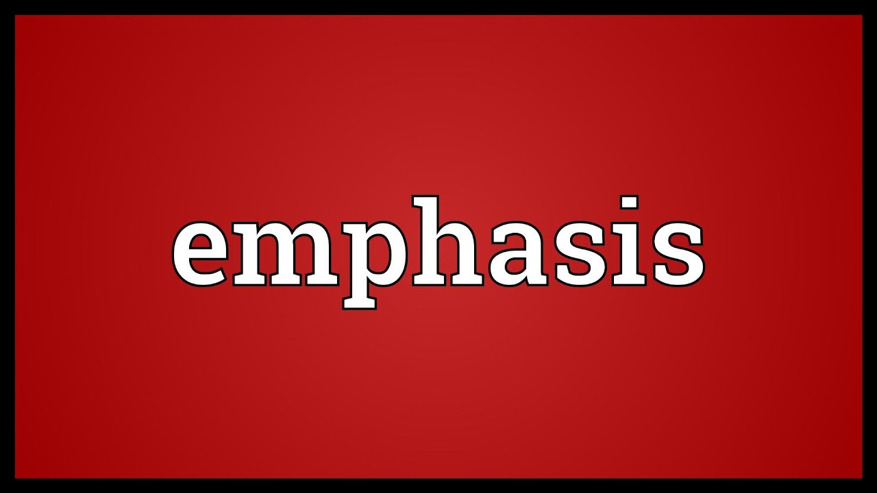 Emphasis Meaning