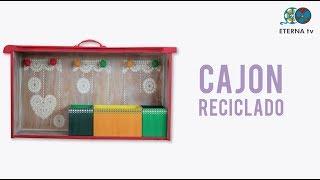 Cajón reciclado | Lidia G Varela en Manos a la Obra