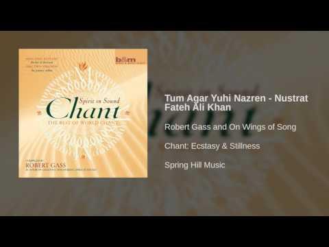Robert Gass and On Wings of Song - Tum Agar Yuhi Nazren - Nustrat Fateh Ali Khan