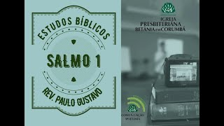 Estudo Bíblico - Salmo 1 - Rev. Paulo Gustavo
