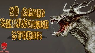 20 Scary Skinwalker Stories   Cryptid Collection, Skinwalkers, Wendigos Compilation