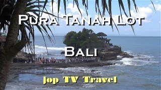 Pura Tanah Lot (Bali) Vacation Travel Video Guide jop TV Travel