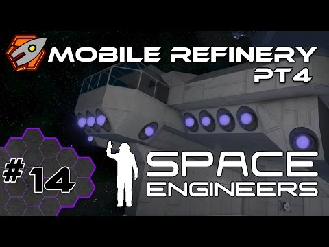 Space Engineers - Mobile Refinery pt 4 - Episode 14