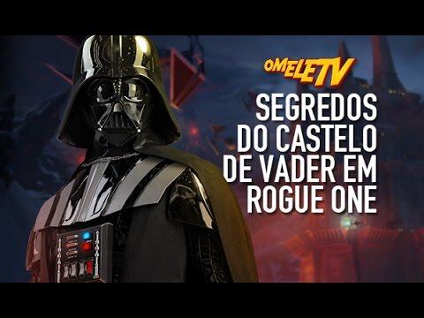 Segredos do castelo de Vader em Rogue One | OmeleTV
