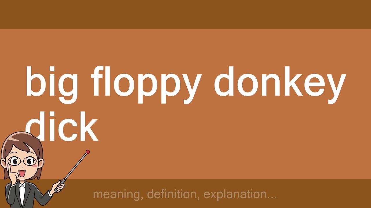 big floppy donkey dick - YouTube