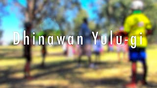 Sing_Gamilaraay - Dhinawan_Yulu-gi