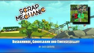 Scrap Mechanic - Busbahnhof, Gondelbahn und Einersessellift by S43