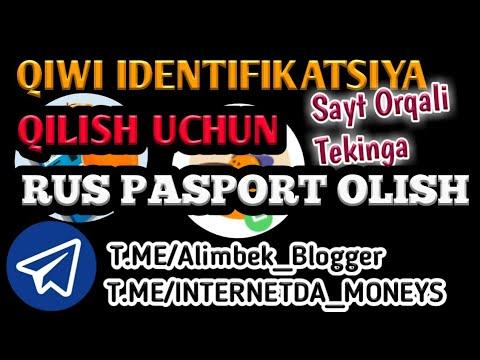 SAYT ORQALI TEKINGA  QIWI IDENTIFIKATSIYA QILISH UCHUN RUS PASPORT OLISH