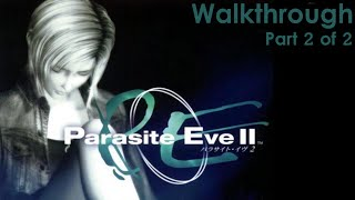 Parasite Eve 2 Walkthrough [2 of 2]