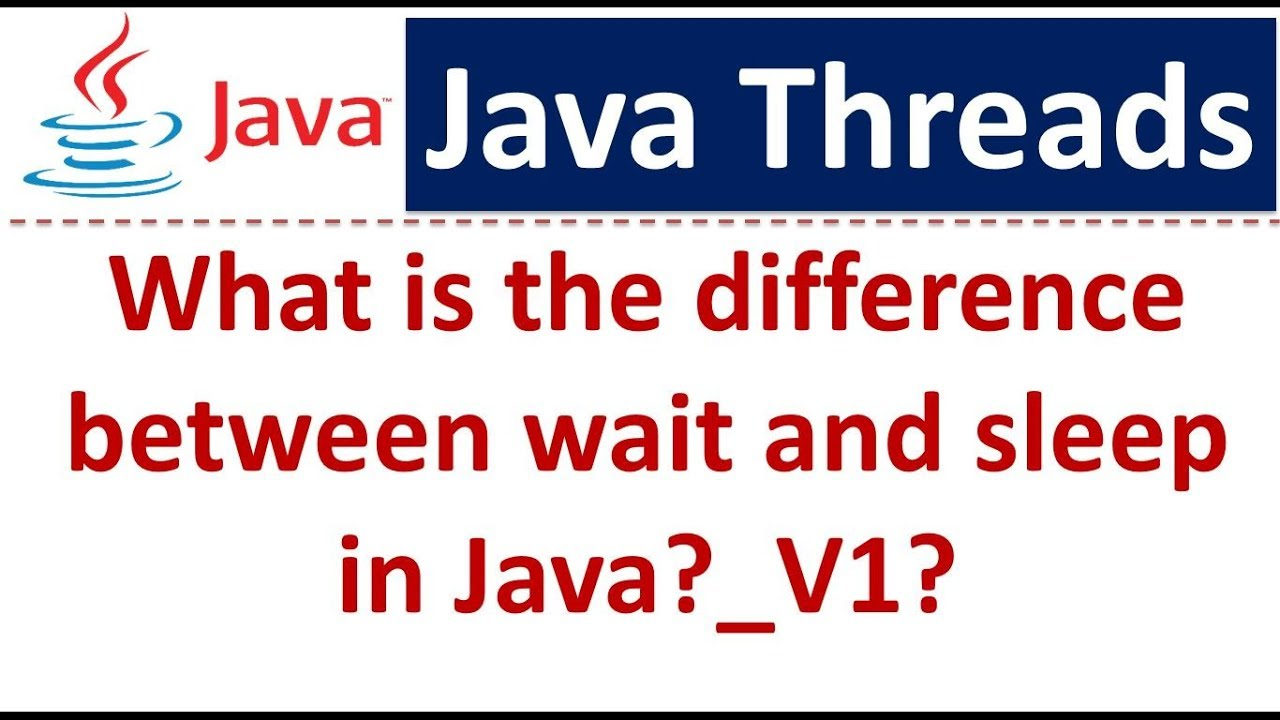 Java tutorial java threads the difference between wait and sleep java tutorial java threads the difference between wait and sleep in javav1 baditri Gallery