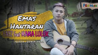 Emas Hantaran - VAYZ Ft MAMA LULUK (Official Music Video)
