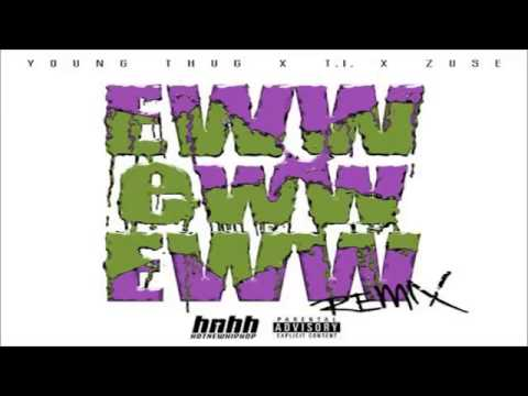 Young Thug - Eww Eww Eww Feat. T.I. & Zuse (Remix) Download mp3 Track @DJMusicMania