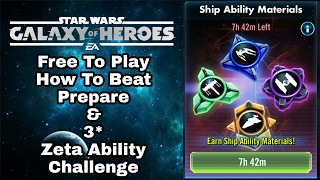 SWGOH F2P How To Beat, Prepare & 3* Zeta Ability Starship Challenge