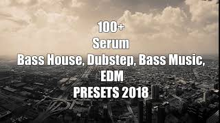 New 100+ Serum - Bass House, Future, Dubstep, EDM Drop Presets 2018 (Free Download)