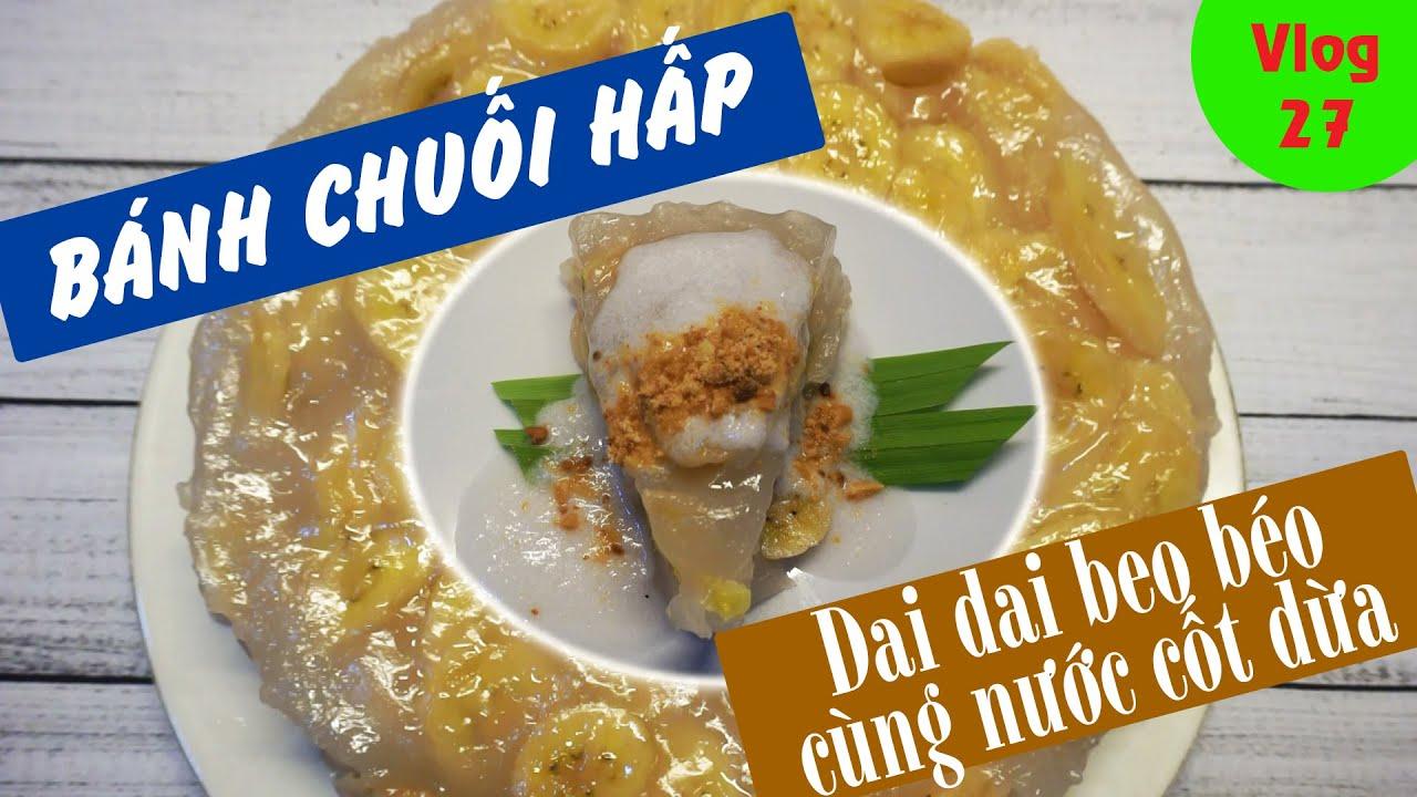 Bánh Chuối Hấp (Steamed Banana Cake) – Thưởng thức cùng nước cốt dừa kèm đậu phộng, mè rang