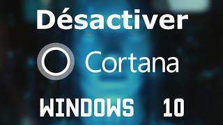 [TUTO] Désactiver entièrement Cortana dans Windows 10