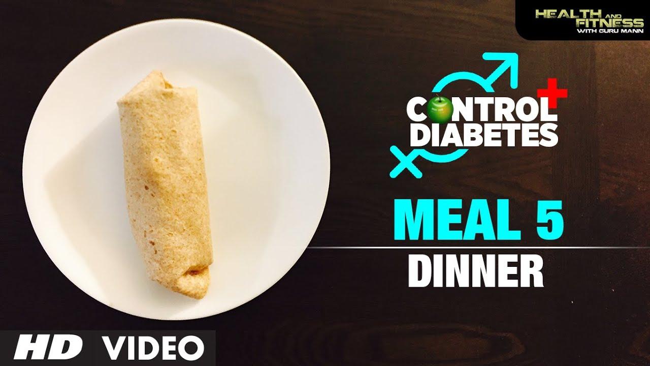 CONTROL DIABETES | Meal 05 (Dinner) | Program by Guru Mann