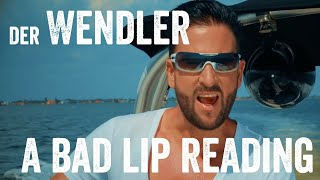 A bad lip reading – Der Wendler
