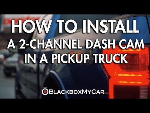 How To Install a 2-Channel Dash Cam in a Pickup Truck - BlackboxMyCar
